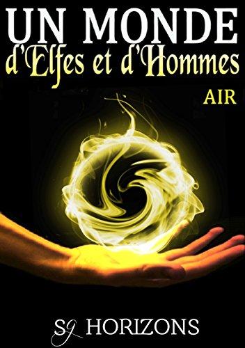 En ligne Un monde d'Elfes et d'Hommes 1. AIR pdf