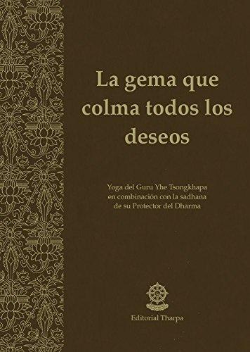 La gema que colma todos los deseos por Gueshe Kelsang Gyatso