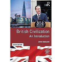 British Civilization: An Introduction by John Oakland (2015-12-07)
