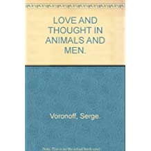 LOVE AND THOUGHT IN ANIMALS AND MEN