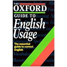 The Oxford Guide to English Usage (Oxford reference)