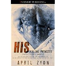 His Killing Princess (Family First Book 2)