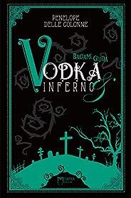 Vodka&Inferno: 2: Baciami, G