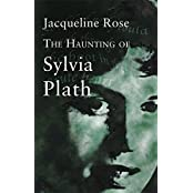 The Haunting Of Sylvia Plath (Virago classic non-fiction) by Jacqueline Rose (2013-08-15)