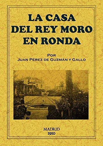 Descargar Libro Libro La casa del Rey Moro en Ronda de Juan Pérez de Guzmán y Gallo