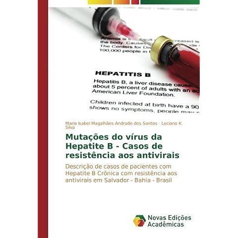 Mutações do vírus da Hepatite B - Casos de resistência aos antivirais: Descrição de casos de pacientes com Hepatite B Crônica com resistência aos antivirais em Salvador - Bahia - Brasil
