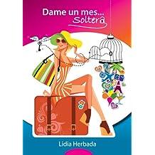 Dame un mes soltera (Volumen 1) Comedia Romántica (Spanish Edition)
