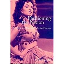 Fashioning the Nation: Costume and Identity in British Cinema