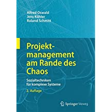 Projektmanagement am Rande des Chaos: Sozialtechniken für komplexe Systeme