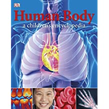 Human Body A Children's Encyclopedia (DK Reference)