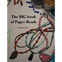The BIG book of Paper Beads (English Edition)