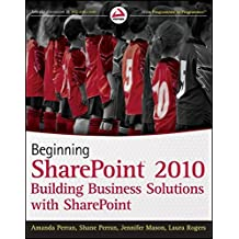 Beginning SharePoint 2010: Building Business Solutions with SharePoint (Wrox Programmer to Programmer)