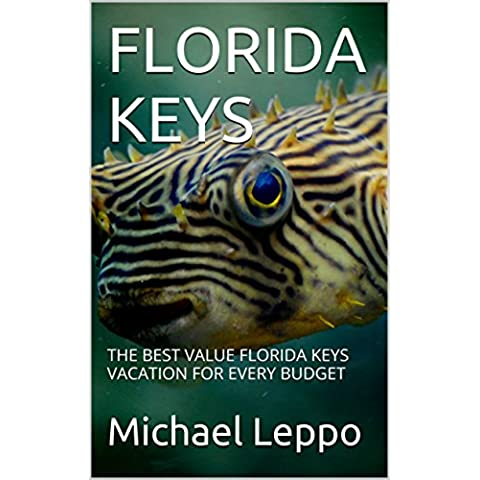 FLORIDA KEYS: THE BEST VALUE FLORIDA KEYS VACATION FOR EVERY BUDGET (English Edition)