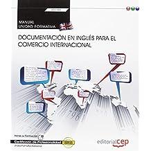 Manual. Documentación en inglés para el comercio internacional (Transversal: UF1765). Certificados de profesionalidad
