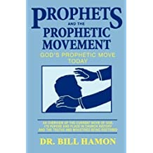 Prophets and the Prophetic Movement, Vol. 2: God's Prophetic Move Today (Prophets (Christian International)) by Hamon, Bill (10/1/1990)