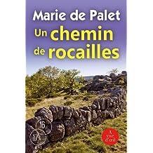 Un chemin de rocailles de Marie de Palet