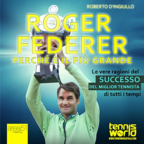 roger-federer-perche-e-il-piu-grande-roger-federer-why-he-is-the-greatest-le-vere-ragioni-del-succes