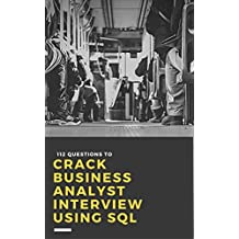 112 Questions To Crack Business Analyst Interview Using SQL (English Edition)