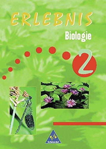 Erlebnis Biologie - Allgemeine Ausgabe 1999 für das 7. bis 10. Schuljahr: Schülerband 2