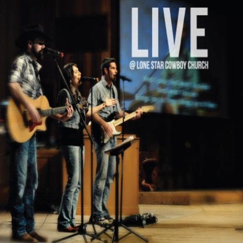 Live At Lone Star Cowboy Church (Cowboys-star)