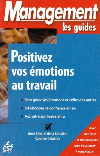 Positivez vos émotions au travail par Anne Cherret de La Boissière