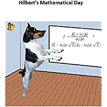 Hilbert's Mathematical Day: Answers to the Greatest Math Questions of the 21st Century (English Edition)