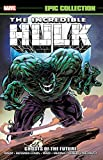 Incredible Hulk Epic Collection: Ghosts Of The Future