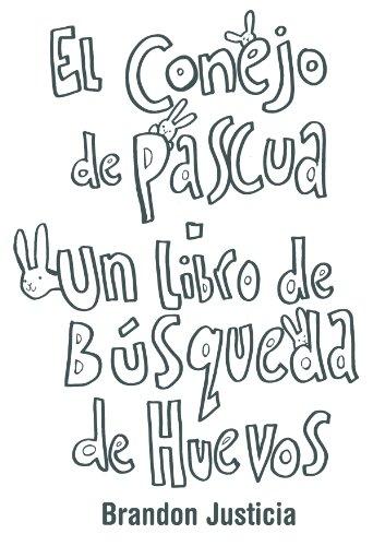 Blanco y Negro - El Conejo de Pascua - Un libro de Búsqueda de Huevos (Spanish Edition)