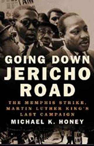 [(Going Down Jericho Road : The Memphis Strike, Martin Luther King's Last Campaign)] [By (author) Michael K. Honey] published on (February, 2007) par Michael K. Honey