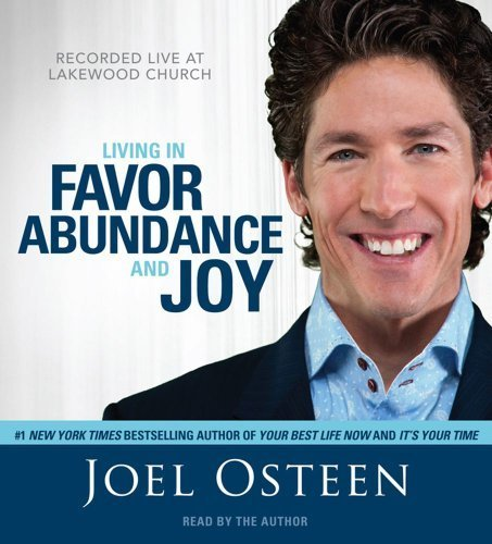Osteen Joel Audio-cds (Living in Favor, Abundance and Joy: v. 2: Recorded Live at Lakewood Church by Osteen, Joel (2010) Audio CD)