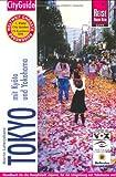 Tokyo mit Kyoto und Yokohama: Handbuch für die Hauptstadt Japans, für die Umgebung mit Yokohama und für die alte Temp