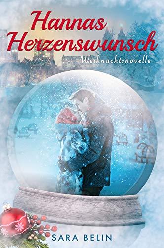 Hannas Herzenswunsch: Winternovelle von [Belin, Sara]