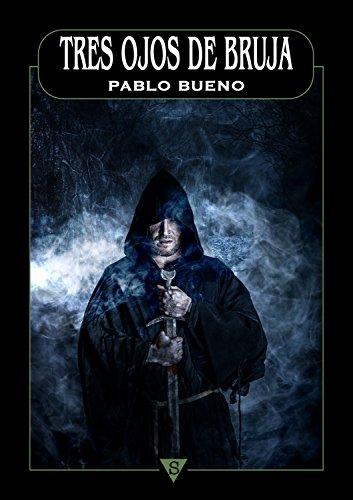Tres ojos de bruja (La piedad del Primero) por Pablo Bueno