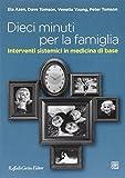 Dieci minuti per la famiglia. Interventi sistemici in medicina di base