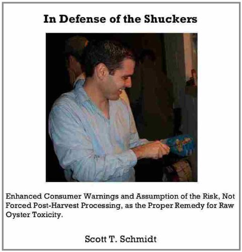 In Defense of the Shuckers: Enhanced Consumer Warnings and Assumption of the Risk, Not Forced Post-Harvest Processing, as the Proper Remedy for Raw Oyster Toxicity (English Edition) Oyster Shucker