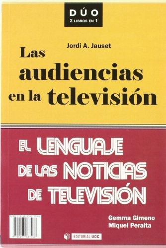 Las audiencias en la televisión y El lenguaje de las noticias de televisión (DUO) por Jordi A. Jauset Barrocal