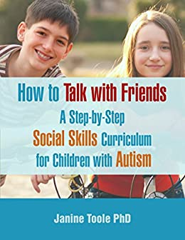 How To Talk With Friends: A Step-by-Step Social Skills Curriculum for Children With Autism Descargar Epub