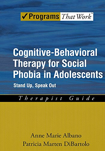 Cognitive-Behavioral Therapy for Social Phobia in Adolescents: Stand Up, Speak Out Therapist Guide (Programs That Work) by Albano, Anne Marie, DiBartolo, Patricia Marten (2007) Paperback