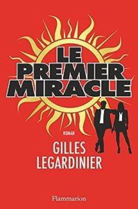 vignette de 'Le Premier miracle (Gilles Legardinier)'
