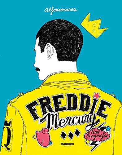Freddie Mercury (): Una biografía (Random Cómics) por Alfonso Casas