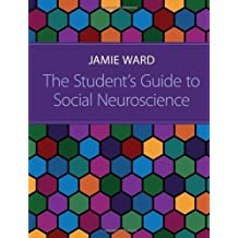 The Student's Guide to Social Neuroscience by Jamie Ward (2011-10-14)