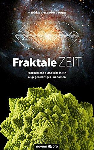 Fraktale Zeit: Faszinierende Einblicke in ein allgegenwärtiges Phänomen