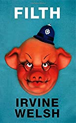 Filth by Irvine Welsh (1998-09-17)
