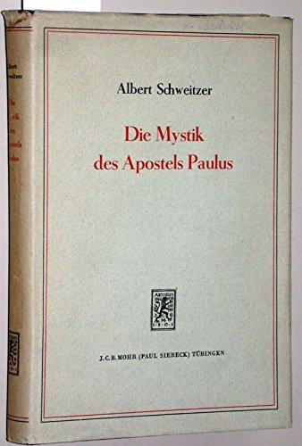Die Mystik des Apostels Paulus. 2., photomechanisch gedruckte Auflage.