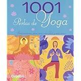 1001 perlas de yoga/ 1001 Pearls Of Yoga Wisdom: Inspiraciones Para Una Vida Feliz Y Mas Sana by Liz Lark (2009-11-06)