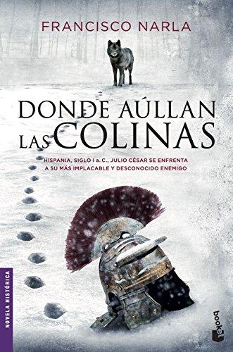 Donde aúllan las colinas (Novela histórica) por Francisco Narla