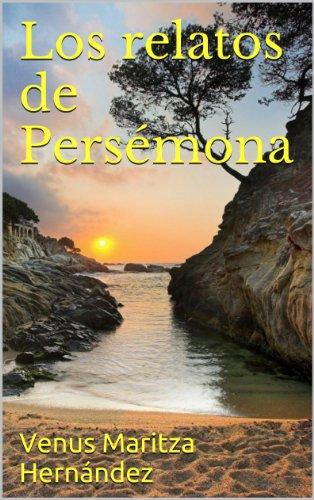 Los relatos de Persémona por Venus Maritza Hernández