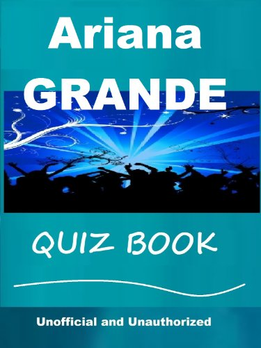 The Unoffical Ariana Grande Quiz Book (English Edition)
