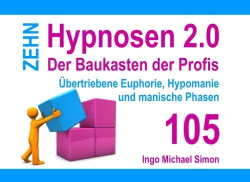 Zehn Hypnosen 2.0 - Band 105: Übertriebene Euphorie, Hypomanie und manische Phasen