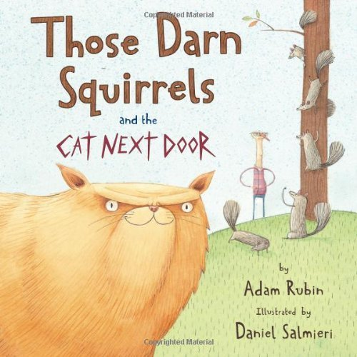 Those Darn Squirrels and the Cat Next Door by Rubin, Adam (2011) Hardcover